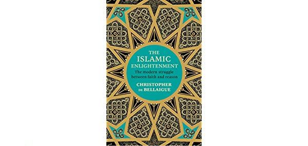 The Islamic Enlightenment The Modern Struggle Between Faith and Reason