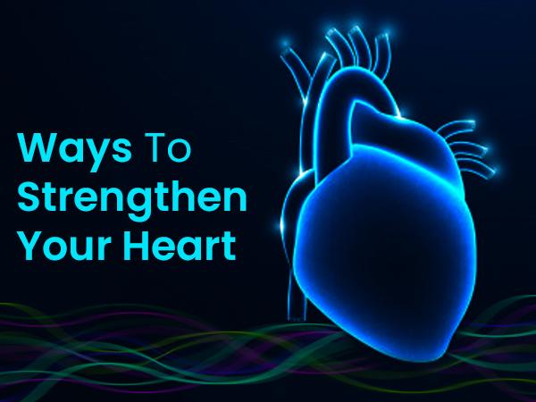تقوية القلب