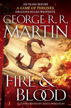 game-thrones-george-rr-martin-asoiaf-fire-and-blood