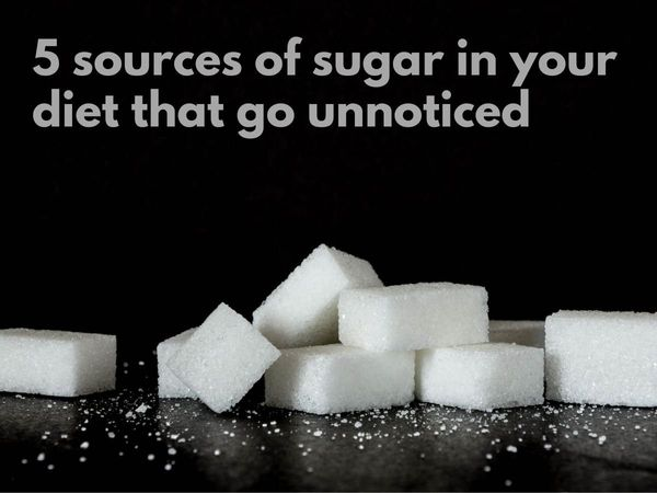 5_sources_of_sugar_in_your_diet_that_go_unnoticed