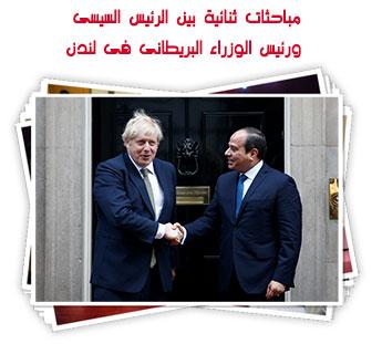مباحثات ثنائية بين الرئيس السيسى ورئيس الوزراء البريطانى فى لندن