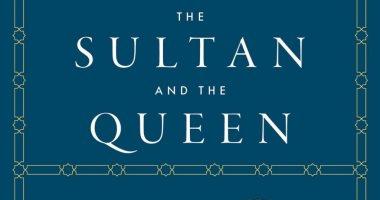 """قرأت لك """"الملكة والسلطان"""".. بريطانيا تبدأ خطة احتلال الشرق بالبحث عن السكر"""