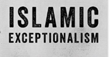 """قرأت لك.. كتاب """"الاستثناء الإسلامى"""": داعش دمر صورة الخلافة الإسلامية"""