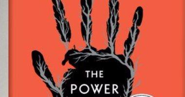 """لماذا تصدرت رواية """"القوة"""" المواقع العالمية فى قوائم أفضل الكتب بـ2017"""