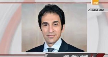 السفير بسام راضى: نجرى أكبر مسح عن فيروس سى ولا صحة لإصابة 50 مليون مصرى به