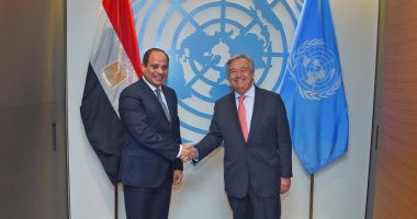 """الرئيس السيسي و""""أنطونيو جوتيريس"""" سكرتير عام الأمم المتحدة"""