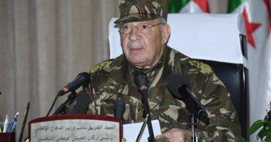 رئيس الأركان الجزائرى: لا مكان لأعداء نوفمبر ولا لمسك العصا من الوسط