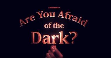 تريلر رسمى للمسلسل المعاد إنتاجه Are You Afraid of the Dark