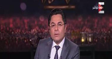 خالد أبو بكر: مصر أمام اختبارات قوية وعنيفة فى ليبيا وإثيوبيا