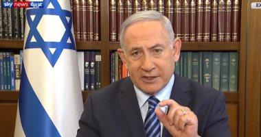 نتنياهو: اليوم بداية تغير تاريخى والاتفاق مع الإمارات سينهى الصراع العربى الإسرائيلي