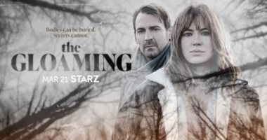 سلسلة The Gloaming تصل Starz فى مارس المقبل.. فيديو