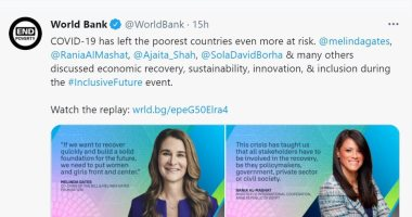 البنك الدولى يبرز تصريحات قيادات دولية لرانيا المشاط وميليندا جيتس باجتماعات الربيع