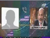 تسريب لصفوت حجازى يكشف عدم امتلاكهم دليلًا على متهمى موقعة الجمل