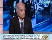 حسين هريدى: السيسى يعمل بجهد لعقد لقاء ثنائى بين الرئيس الفلسطينى ونتنياهو