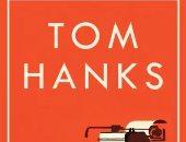 فى مجموعته القصصية.. تعرف على مصادر إلهام النجم توم هانكس