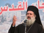 المطران عطا الله حنا: القدس أمانة فى أعناق أبناء فلسطين مسلميين ومسيحيين