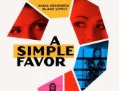 آنا كندريك تحاول كشف حقيقة اختفاء صديقتها المفضلة بتريلر A Simple Favour