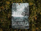 """حكايات من الغرب.. """"لينكولن فى باردو"""" رئيس أمريكا يقضى ليلة فى المقبرة"""