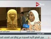 مدير عام المتحف المصرى: حريصون على عرض قطع أثرية للمرة الأولى كل أسبوع
