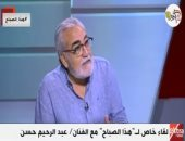 """عبد الرحيم حسن: جيهان السادات ذهلت حينما رأت أحمد زكى و""""الفخرانى"""" فنان عظيم"""
