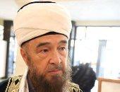 مفتى روسيا الآسيوية : مسلمو روسيا يحترمون مصر البلد الأمين