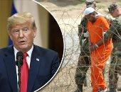 """هل يصبح استدعاء """"شبح"""" جوانتانامو ورقة ترامب لاحتواء خطر """"دواعش"""" الغرب؟.. المعتقل بيئة مثالية لردع العناصر الخطرة.. والردع أولوية الرئيس الأمريكى على حساب حقوق الإنسان"""