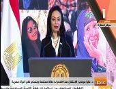 مايا مرسى: الإرادة السياسية حافظت على حقوق المرأة والرئيس أول مدافع عن حقوقنا