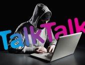 Talk Talk يفشل فى إخبار 4500 من عملائه باختراق بياناتهم