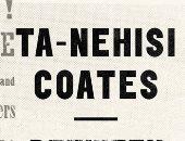 """قرأت لك.. """"بين العالم وأنا"""".. يؤكد عنصرية أمريكا ضد السود ضمن أفضل 100 كتاب"""