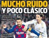 الكلاسيكو السلبى بين برشلونة وريال مدريد فى عيون الصحافة الإسبانية.. صور