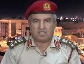 الجيش الليبى: ضرب قاعدة الوطية رسالة إلى تركيا أننا فى مواجهة صريحة ضد العدو