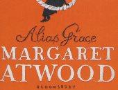 ترجمة عربية لـ رواية Alias Grace تأليف مارجريت أتوود.. بعد 24 عاما على صدورها