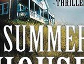 """رواية """"بيت الصيف"""" تدور حول عملية قتل جماعية فى الأعلى مبيعا بنيويورك تايمز"""