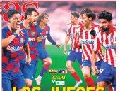 قمة برشلونة ضد أتلتيكو مدريد الأبرز فى صحف العالم.. صور