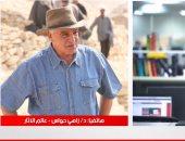 """زاهى حواس لـ""""تليفزيون اليوم السابع"""": لم نكتشف سوى 30% فقط من الآثار المصرية"""