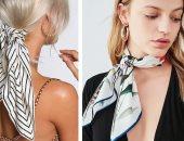 6 حيل لمظهر عصرى بقطع أزياء تقليدية.. الاسكارف الحرير يبرز الوجه