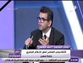 أحمد الطاهرى: هناك إخفاق من وزير الإعلام فى ملفات التعليم وحادث القطارين والسفينة العالقة