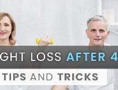 6 نصائح لمساعدتك على إنقاص الوزن عند بلوغ سن الأربعين.. منها المشى يوميا