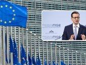 """تصاعد الخلافات بين وارسو وبروكسل بسبب """"إصلاحات قضائية"""".. رئيس وزراء بولندا: الاتحاد الأوروبى مهدد بالانهيار إذا استمر فى ابتزازنا.. ويؤكد: سنظل """"عضوًا مخلصًا"""" فى القارة العجوز ولكن يجب حماية سيادة الأعضاء"""
