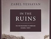 """كتاب """"الأطلال"""" لـ""""زابل يسيان"""".. ذبح الأرمن تاريخ يطارد حكام تركيا"""