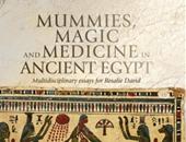جامعة مانشستر تصدر كتاب عن المومياوات والسحر والطب المصرى القديم