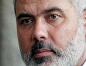 إسماعيل هنية: حماس تتطلع لدور سعودى لتحقيق المصالحة الفلسطينية