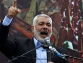 حماس: إسماعيل هنية باق فى قطاع غزة وخروجه مرهون بزيارات خارجية