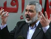 """إسماعيل هنيه: التنسيق الأمنى الفلسطينى الإسرائيلى لن يوقف """"الإنتفاضة"""""""
